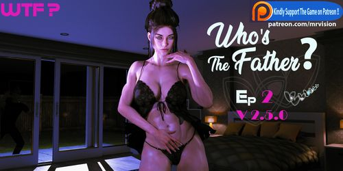 Who's the Father? [Ep. 02 v2.5.0]