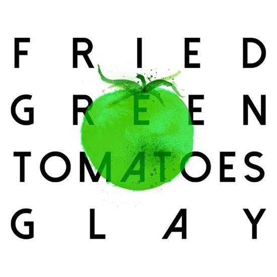 GLAY - FRIED GREEN TOMATOES (Digital Single)